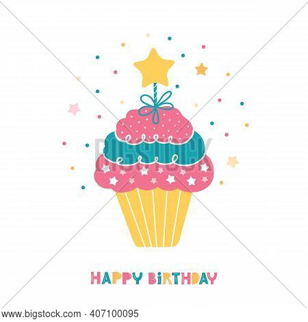 Birthday Cake With Star For Making A Wish. Festive Greeting Card With Holiday Sweets And Text. Cupca