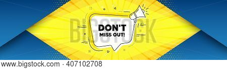 Dont Miss Out. Background With Offer Speech Bubble. Special Offer Price Sign. Advertising Discounts