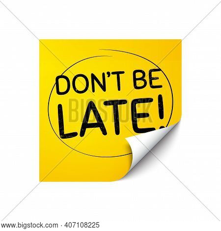 Dont Be Late. Sticker Note With Offer Message. Special Offer Price Sign. Advertising Discounts Symbo