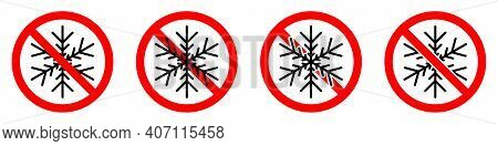 Stop Or Ban Red Round Sign With Snowflake Icon. Vector Illustration. Forbidden Signs Set. Freezing I