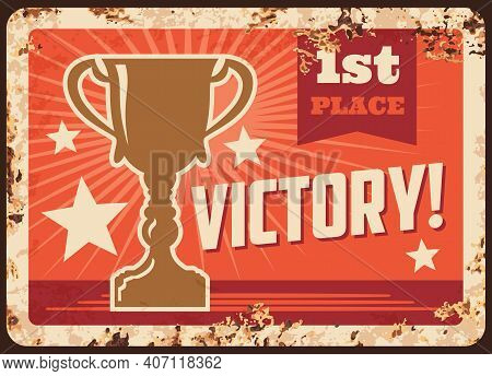 Victory First Place Winner Cup, Metal Rusty Plate Vector. 1st Place Prize Award, Winner Champion Cup