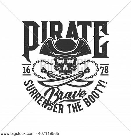 Tshirt Print With Pirate Skull In Cocked Hat And Crossed Sabers With Chain. Vector Mascot Apparel T