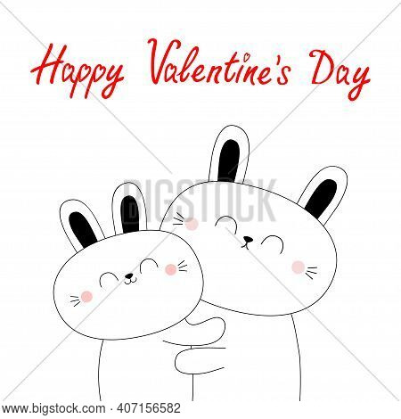 Happy Valentines Day. Bunny Rabbit Hare Hugging Couple Family. Hug, Embrace, Cuddle. White Contour S