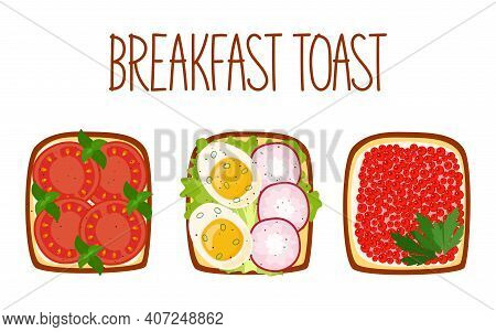 Set Of Toasts For Breakfast With Different Fillings. Toasts With Tomatos, Cooked Egg And Radish, Cav