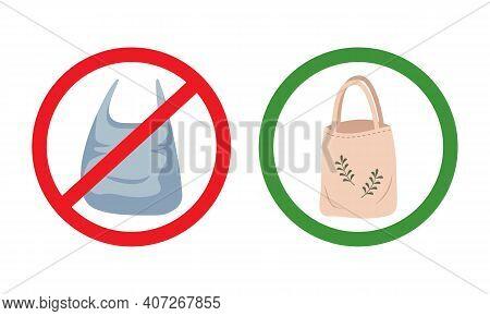 Forbidding Sign Icon Of Plastic Bag And Eco Friendly Reusable Shopping Bag. Zero Waste Concept. A Ca