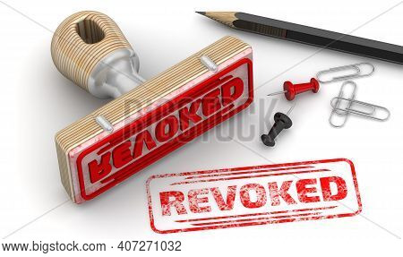 Revoked. The Stamp And An Imprint. Wooden Stamp And Red Imprint Revoked On White Surface. 3d Illustr