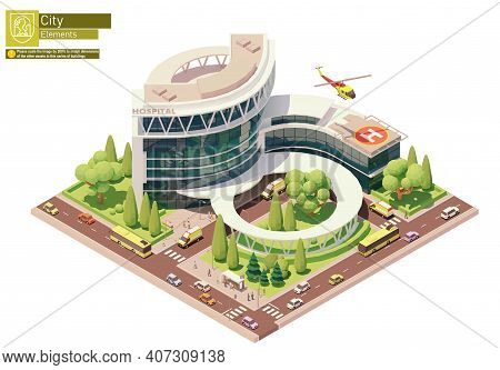 Vector Isometric Hospital Or Clinic Building With Emergency Entrance, Ambulance Helicopter Or Medeva