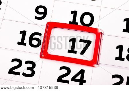 White Paper Calendar Sheet With The Black Number Seventeen Marked In A Red Rectangle Frame. Feast Da