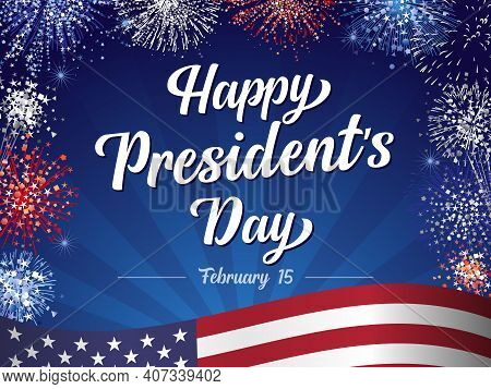 Happy President's Day February 15, Lettering And Fireworks With Flag On Beams Background. Vector Ill