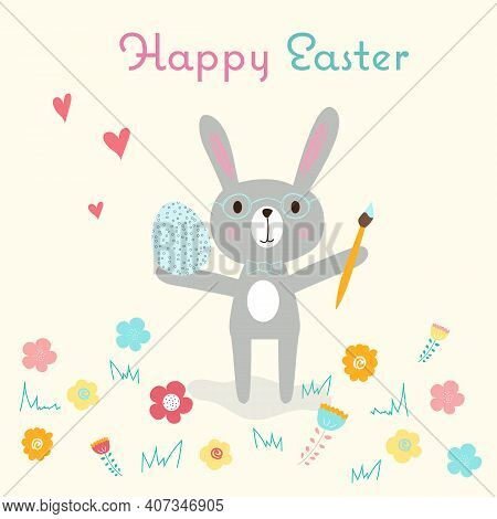 Happy Easter Greeting Card With An Easter Bunny In Glasses, Easter Painted Egg And Art Brush Surroun