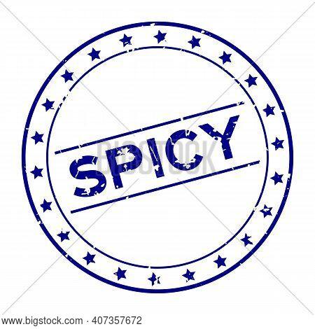 Grunge Blue Spicy Word Round Rubber Seal Stamp On White Background