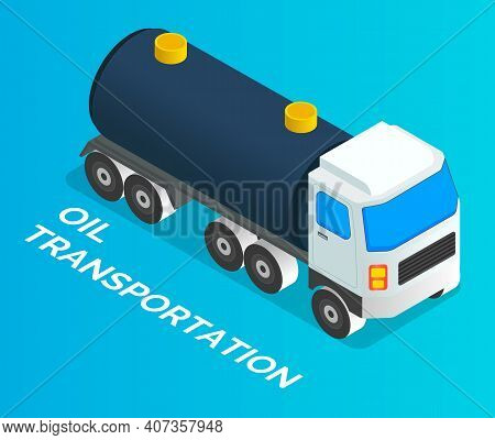Oil Petroleum Industry Concept. Transportation Oil With Truck Or Lorry. Isolated Vehicle At Blue Bac