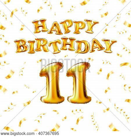 11 Happy Birthday Message Made Of Golden Inflatable Balloon Eleventh Letters Isolated On White Backg