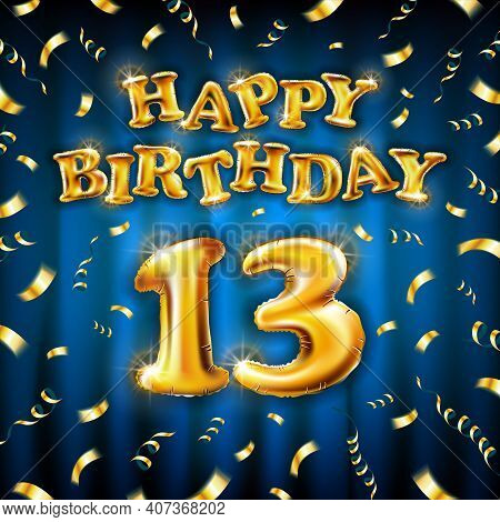 13 Happy Birthday Message Made Of Golden Inflatable Balloon Thirteen Letters Isolated On Blue Backgr