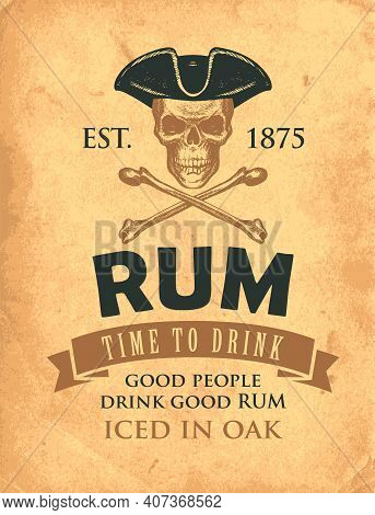 Vector Banner With The Inscription Rum And The Words Time To Drink. A Human Skull In A Pirate Hat An