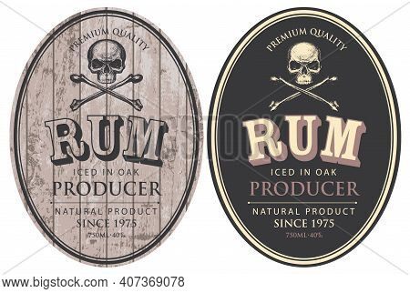 Set Of Two Vector Labels For Rum In Oval Frames With Human Skulls And Crossbones On A Wooden And Bla