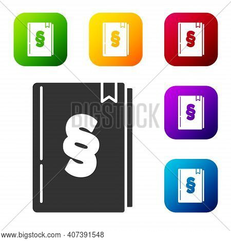 Black Law Book Icon Isolated On White Background. Legal Judge Book. Judgment Concept. Set Icons In C