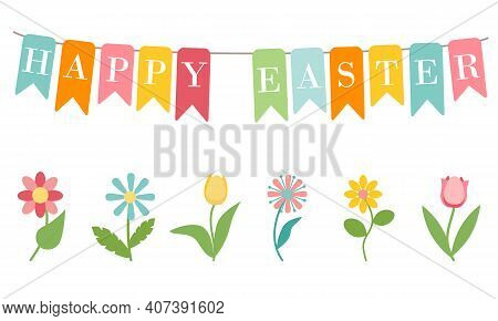 Garland Of Colorful Flags With Inscription Happy Easter. Cute Colorful Spring Flowers Isolated On Wh