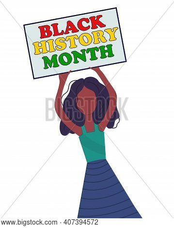 Dark Skin Girl Holding Poster With Inscription Black History Month. Black Woman Holding Charts For B