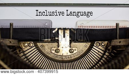 Inclusive Language Symbol. Words 'inclusive Language' Typed On Retro Typewriter. Business, Inclusion