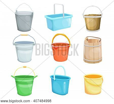 Buckets Vector Illustrations Set. Plastic, Steel, Wooden Cartoon Pails For Water, Container With Han