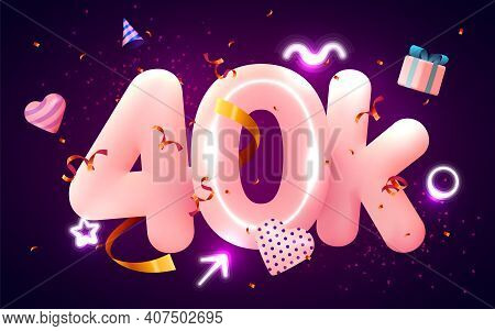 40k Or 40000 Followers Thank You Pink Heart, Golden Confetti And Neon Signs. Social Network Friends,