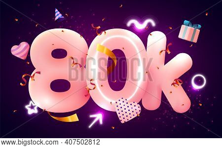 80k Or 80000 Followers Thank You Pink Heart, Golden Confetti And Neon Signs. Social Network Friends,