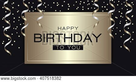 Happy Birthday Greeting With Golden Serpentine And Confetti On Gold Square And Dark Background. Rati