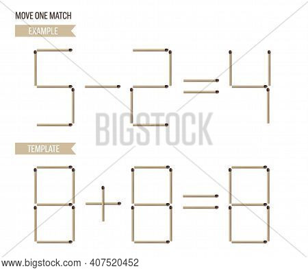 Move Onr Matchstick Game Example And Template. Math And Logic Puzzle For Kids Vector Illustration. E
