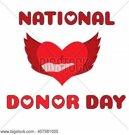 National Donor Day. Red Heart With Wings And Hand. Vector Illustration For Donor Day In February. Na