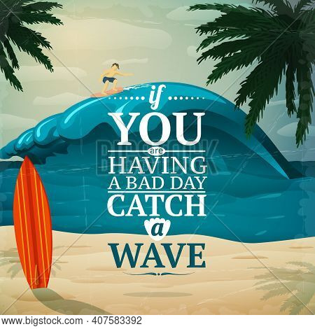 Catch A Wave - Vacation Travel Surfboard Poster Or Postcard Vector Illustration