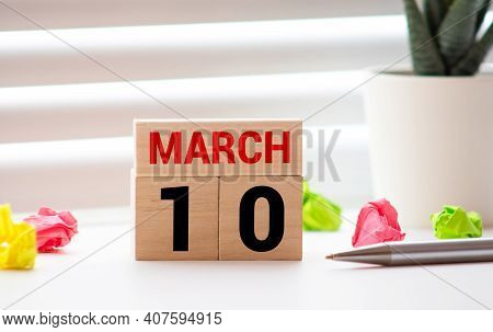 10 March 10 March In The Calendar On A Wooden Background