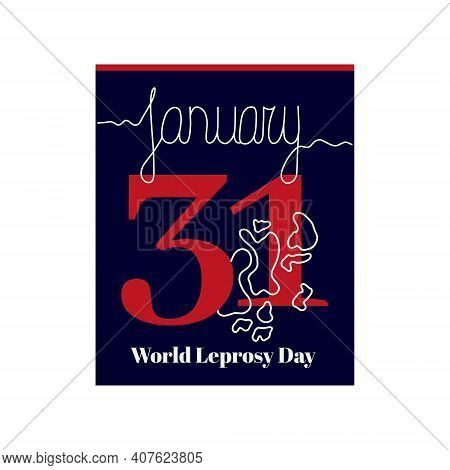 Calendar Sheet, Vector Illustration On The Theme Of World Leprosy Day 2021on January 31. Decorated W