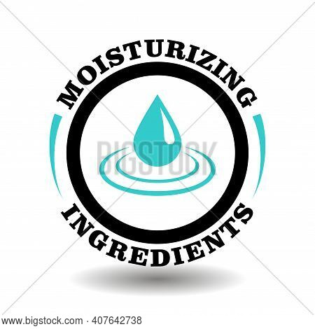 Moisture Ingredients Vector Stamp For Moisturizing Cosmetics Package. Round Icon With Water Oil Drop