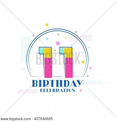 11 Birthday Celebration, Modern 11th Birthday Design Vector Illustration