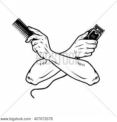 Barbershop Vintage Monochrome Concept With Crossed Male Hands Holding Hair Clipper And Comb Isolated