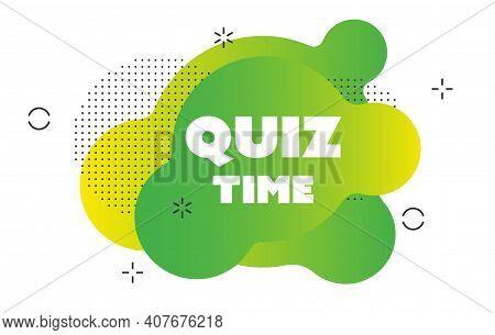 Quiz Time Logo, Concept Of Questionnaire Show Sing, Quiz Button