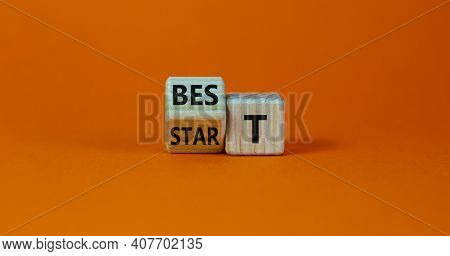 Time To Best Start Symbol. Turned A Wooden Cube With Words 'best Start'. Beautiful Orange Table, Ora