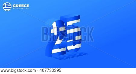 Typography Number Of 25 With 3d Illustration For 25 March When Celebrate Of Greece Independence Day.
