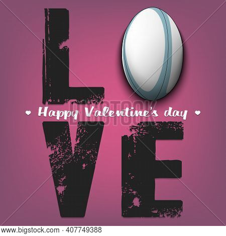 Happy Valentines Day. Love And Rugby Ball