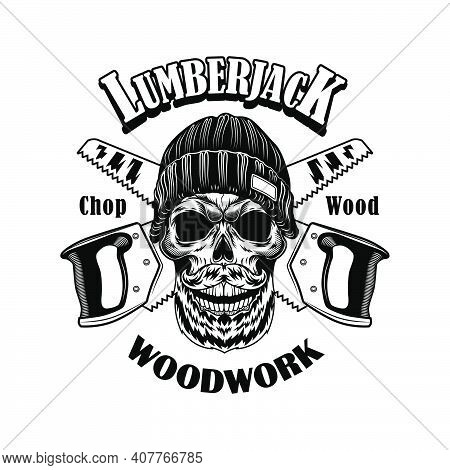Woodcutter Vector Illustration. Head Of Skeleton In Beanie Hat, Crossed Saws And Woodwork Text. Lumb