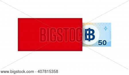 Red Packet And Money Banknote 50 Thai Baht, Red Envelope For New Year China, Chinese Red Envelope