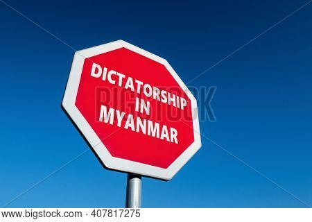 Stop Sign With Dictatorship In Myanmar Known As Burma As Well Text To Change The Results Of Military