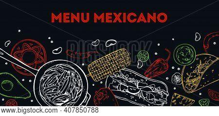 Menu Mexicano Cover Design Template. Traditional Dishes And Vegetables. Burrito, Fajitas, Taco. Hand