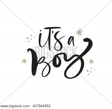 It S A Boy Vector Handwritten Calligraphy Baby Lettering Text. Children Hand Drawn Lettering Quote.