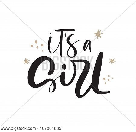 It S A Girl Vector Handwritten Calligraphy Lettering Text. Children Hand Drawn Lettering Baby Quote.