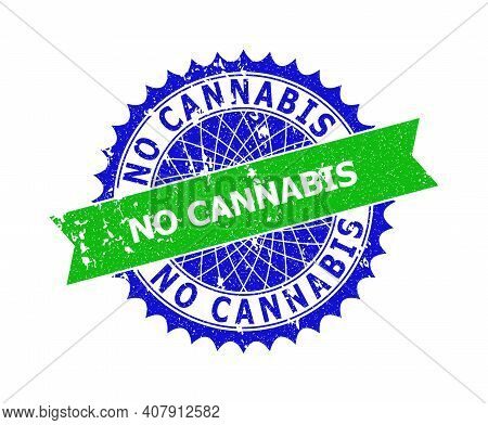 Vector No Cannabis Bicolor Stamp Seal With Rubber Texture. Blue And Green Colors. Flat Seal Stamp Wi