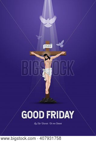 An Illustration Of Crucifixion Of Jesus Christ On Good Friday
