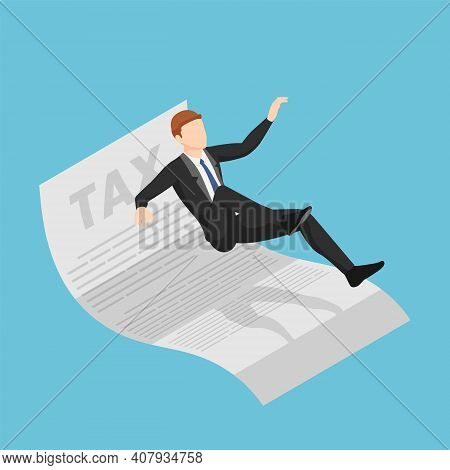 Flat 3d Isometric Businessman Slipping And Falling On Tax Document. Tax Payment Concept.