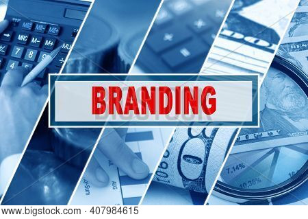 Business And Finance Concept. Collage Of Photos, Business Theme, Inscription In The Middle - Brandin